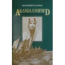 Arabia Unified. A Portrait of Ibn Saud.