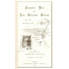 Johnny Nut and the Golden Goose Done into English by Andrew Lang.