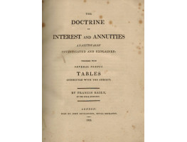 The Doctrine of Interest and Annuities Analytically and Explained; Together with Several Useful Tables connected with the subject.