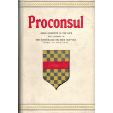 Proconsul Being incidents in the life and career of The Honourable Sir Bede Clifford.