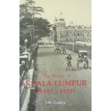 The Story of Kuala Lumpur (1857-1939).