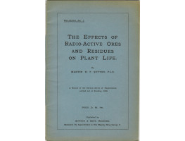 The Effects of Radio-Active Ores and Residues on Plant Life A Report of the Second Series of Experiments carried out at Reading, 1915.