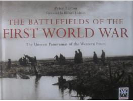 The Battlefields of the First World War. The Unseen Panoramas of the Western Front.