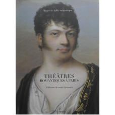 Theatres Romantiques a Paris Collections du Musee Carnavalet.