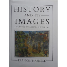 History and its Images Art and the Interpretation of the Past.