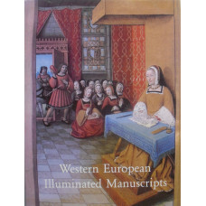 Western European Illuminated Manuscripts 8th to 16th Centuries.
