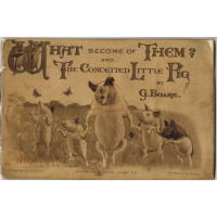 What Became of Them? and The Conceited Little Pig by G. Boare.