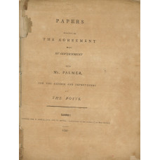 Papers Relative to the Agreement made by Government with Mr. Palmer, for the Reform and Improvement of the Posts.