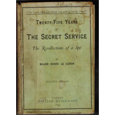 Twenty-Five Years in the Secret Service The Recollections of a Spy.
