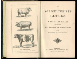 The Agriculturist's Calculator: A Series of Tables for the Use of All Engaged in Agriculture or the Management of Landed Property.