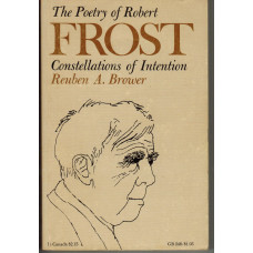 The Poetry of Robert Frost Constellations of Intention.