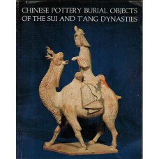 Chinese Pottery Burial Objects of the Sui and T'ang Dynasties. An Exhibition with special reference to the scientific testing of pottery wares and the works of the forger. Arranged in conjunction with the Research Laboratory for Archaeology, Oxford.
