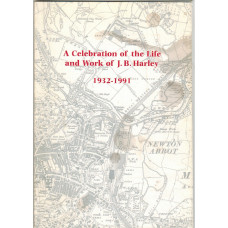 A Celebration of the Life and Work of J.B. Harley 1932-1991. Contributions from his friends at a meeting held on 17th March 1992 at the Royal Geographical Society.