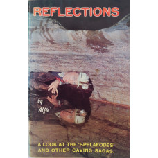 Reflections A Look at the Spelaeodes and other Caving Sagas.