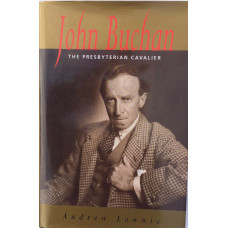 John Buchan. The Presbyterian Cavalier.