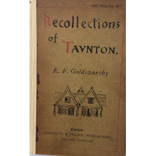 Recollections of Taunton. By An Old Tauntonian.