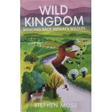 Wild Kingdom Bringing Back Britain's Wildlife.