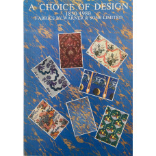 A Choice of Design 1850-1980 Fabrics by Warner &  Sons Limited. Exhibition catalogue.