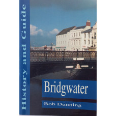 Bridgwater History and Guide.