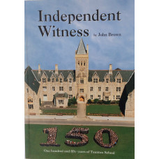 Independent Witness One hundred and fifty Years of Taunton School.