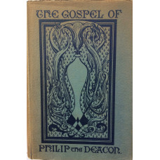The Gospel of Philip the Deacon. Claiming to be a reconstruction of the original document burned in Athens about the time of Philip's mission (say AD. 36-40), through the recall of the spiritual Memories of the Past which ever persist, and are available t