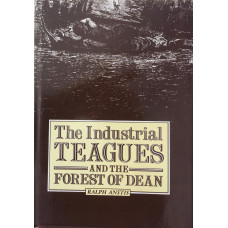 The Industrial Teagues and the Forest of Dean.