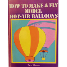 How to Make & Fly Model Hot-Air Balloons.