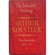 The Invisible Writing Autobiography 1931-53.