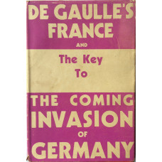 De Gaulle's France and The Key to The Invasion of Germany.