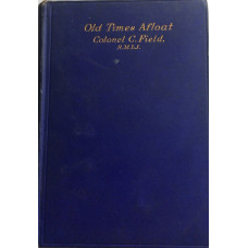 Old Times Afloat A Naval Anthology.