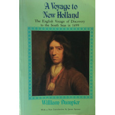 A Voyage to New Holland. The English Voyage of Discovery in the South Seas in 1699. Edited by James Spencer.