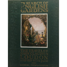 In Search of English Gardens, The Travels of John Claudius Loudon and his Wife Jane.