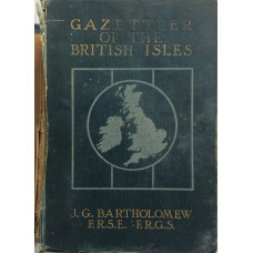 The Survey Gazetteer of the British Isles Topographical, Statistical and Commercial Compiled   from the 1901 Census an the Latest Official Returns.