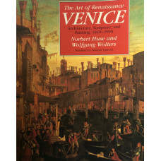 The Art of Renaissance Venice. Architecture, Sculpture, and Painting, 1460-1590. Translated by E. Jephcott.