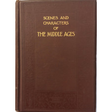Scenes & Characters of the Middle Ages.