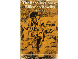 The Recollections of Rifleman Bowlby Italy 1944.