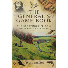 The General's Game Book The Sporting Life of a Military Gentleman.