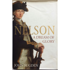 Nelson A Dream of Glory.