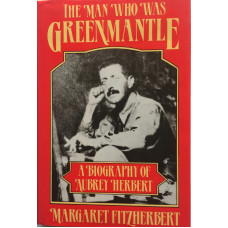 The Man Who Was Greenmantle. A Biography of Aubrey Herbert.